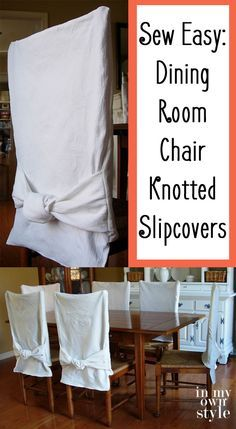 How To Make Simple Slipcovers For Dining Room Chairs