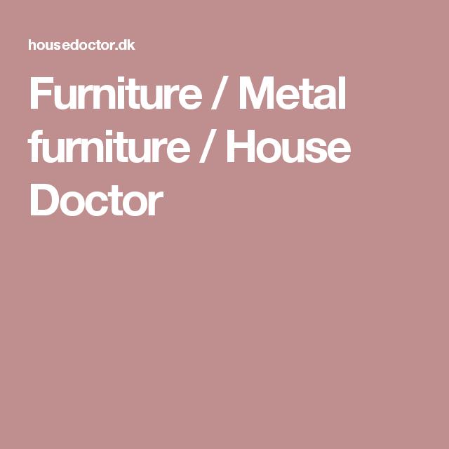 Furniture / Metal furniture / House Doctor