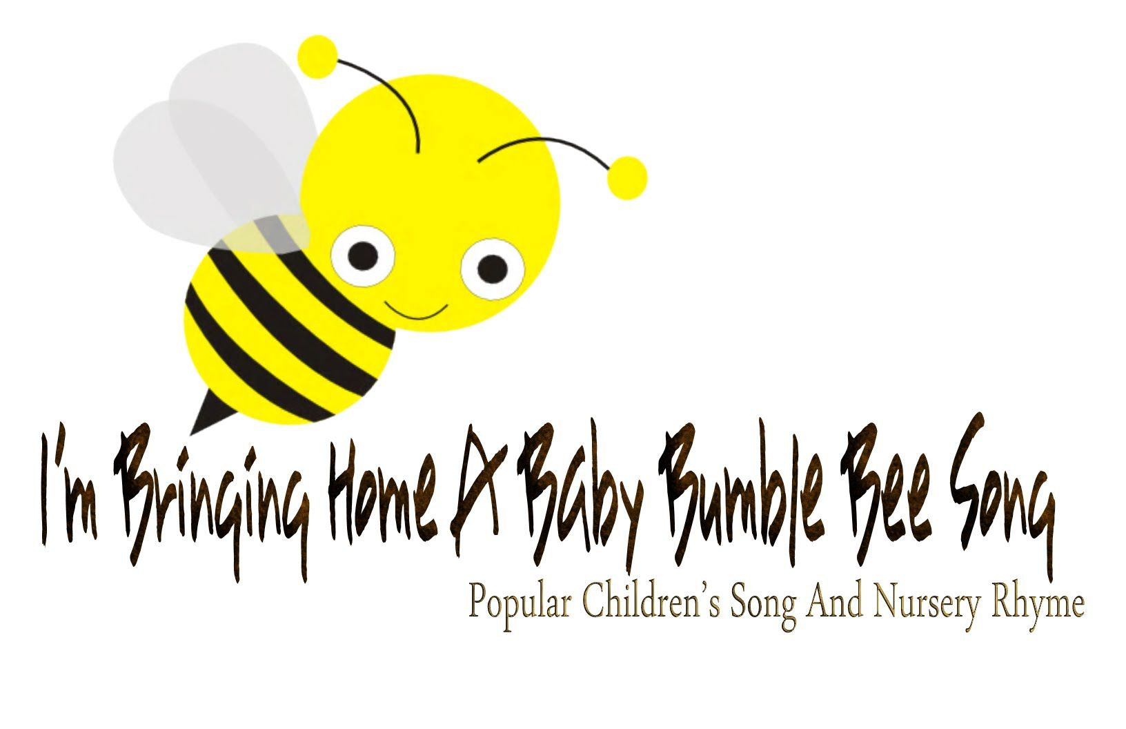 I M Bringing Home A Baby Bumble Bee Children S Sing Along And Piano Version Baby Bumble Bee Song Baby Bumble Bee Bumble Bee