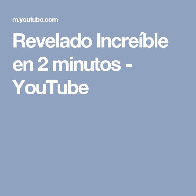 Revelado Increíble en 2 minutos - YouTube