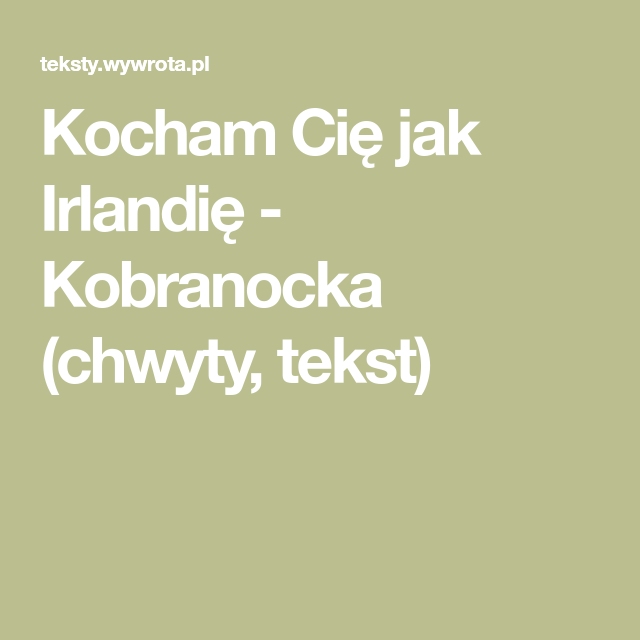 Kocham Cie Jak Irlandie Kobranocka Chwyty Tekst Songs Lockscreen Lockscreen Screenshot
