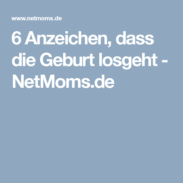 6 Anzeichen, dass die Geburt losgeht - NetMoms.de