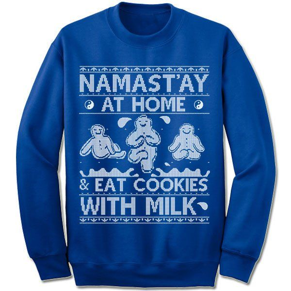 Namast'ay At Home And Eat Cookies With Milk Ugly Christmas Sweater ...
