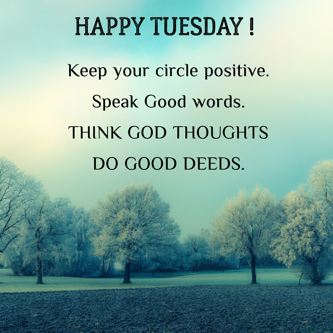 Happy Tuesday Keep Your Circle Positive