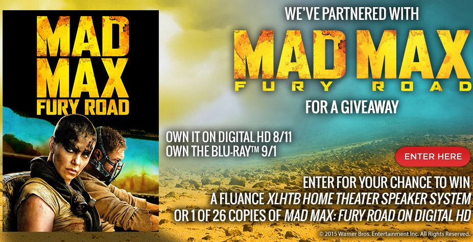 We've Partnered with MAD MAX: Fury Road for a Giveaway.  Enter for your chance to win a Fluance XLHTB 5 Speaker Home Theater System or 1 of 26 copies of  Mad Max : Fury Road on Digital HD.  Own the Digital HD 8/11 or Blu-ray™ 9/1.  http://fluance.com/Contests_Promotions.eng.html