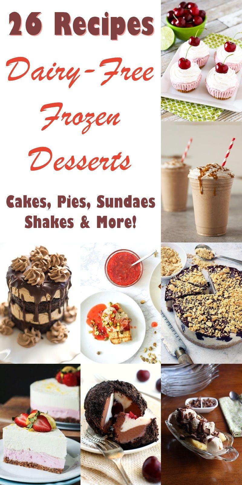 Dairy Free Frozen Dessert Recipes 26 Crowd Pleasing Treats Dessert Recipes Frozen Dessert Recipe Dairy Free Dessert