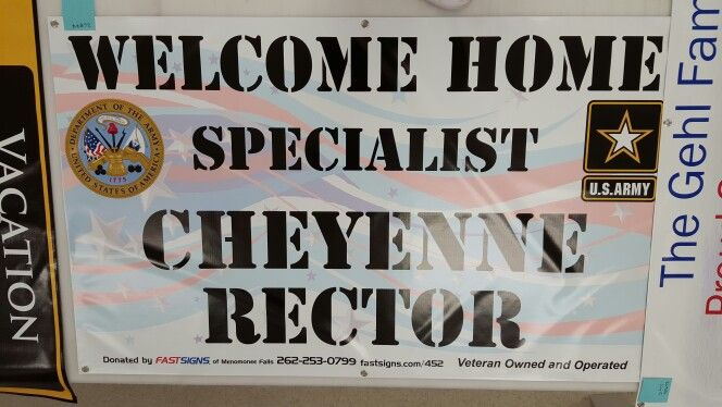 FASTSIGNS of Menomonee Falls banner, made for and donated to welcome home army soldier Cheyenne Rector. Check us out at fastsigns.com/452, call us at #262-253-0799, email us at 452@fastsigns.com, or come visit us at W173N9170 St. Francis Drive, Suite 1, Menomonee Falls, WI 53051