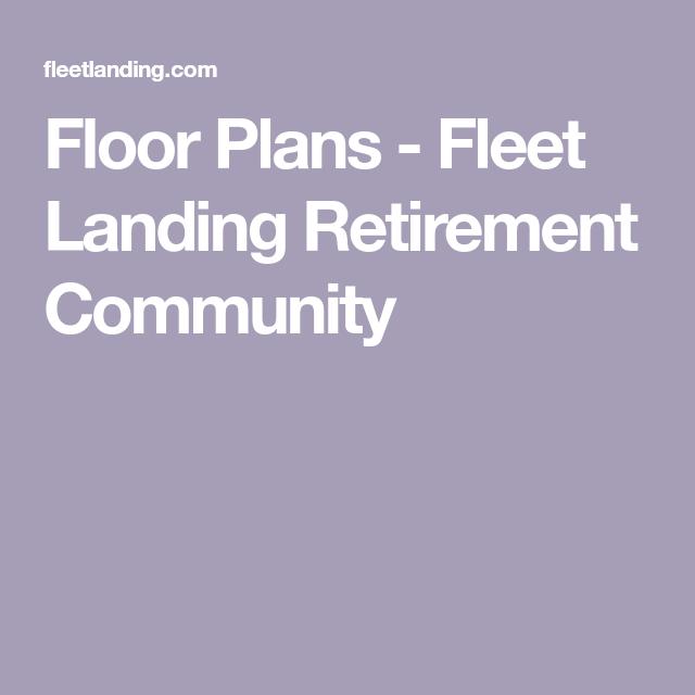 Floor Plans Fleet Landing Retirement Community Fleet Landing Retirement Community Fleet