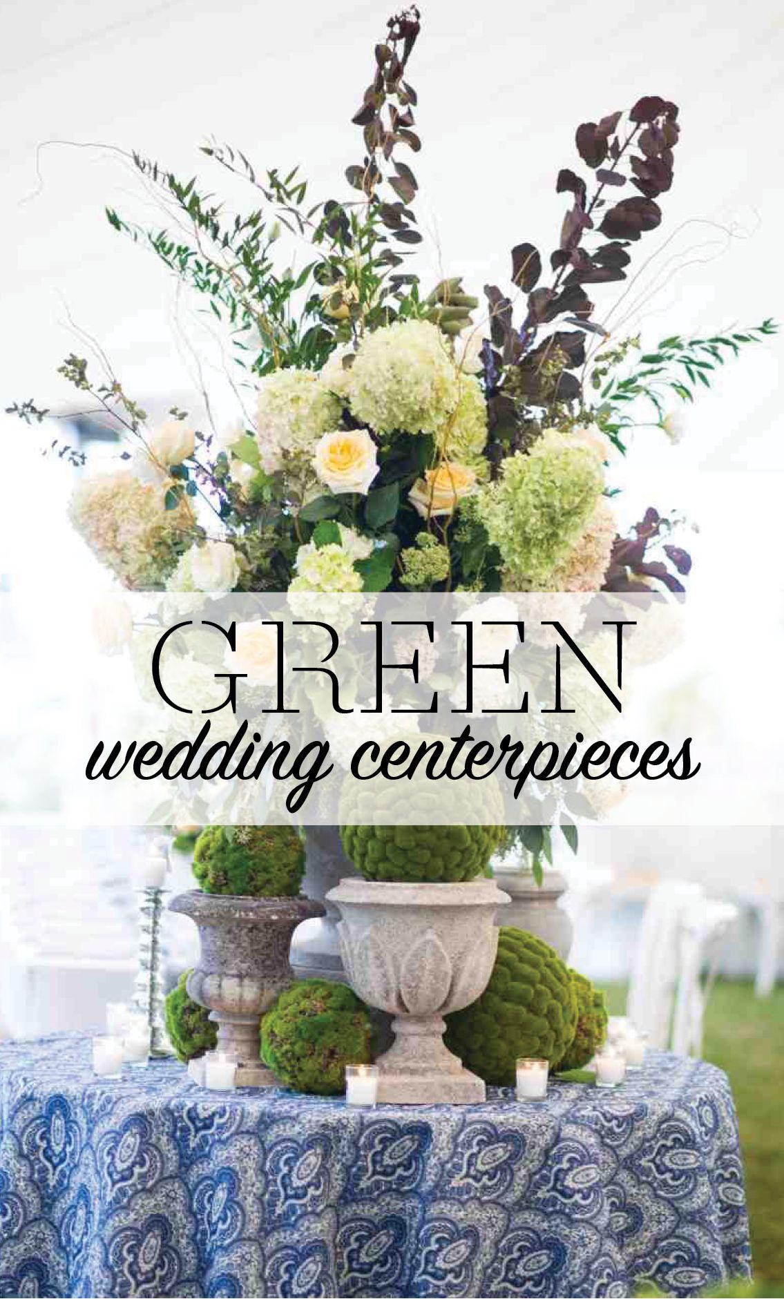 Green Wedding Centerpieces Pinterest Green Centerpieces Martha