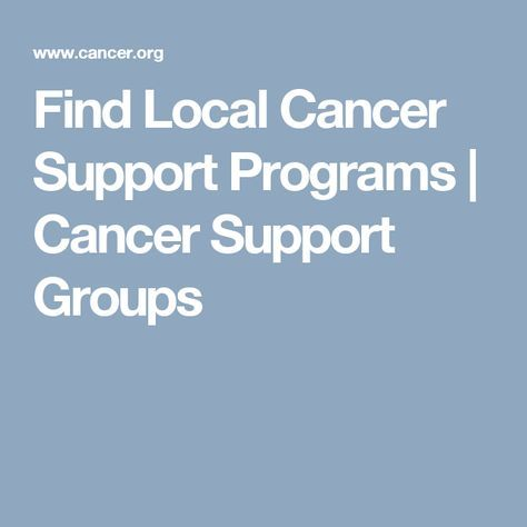 Find Local Cancer Support Programs   Cancer Support Groups