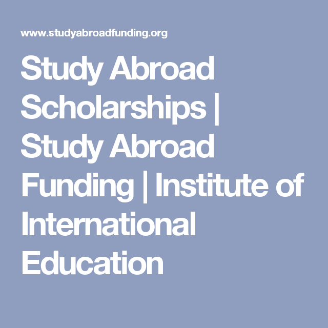 Study Abroad Scholarships | Study Abroad Funding | Institute of International Education
