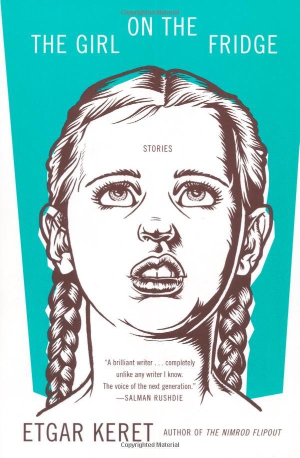 The Girl on the Fridge: Stories by Etgar Keret