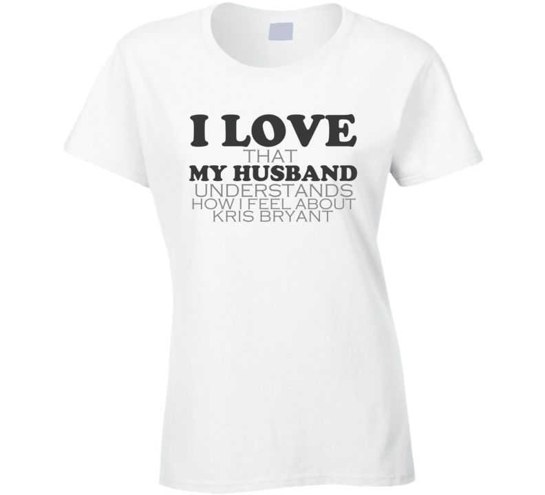 huge discount 628c1 5afdf I Love My Husband Kris Bryant Chicago Funny Baseball Shirt ...