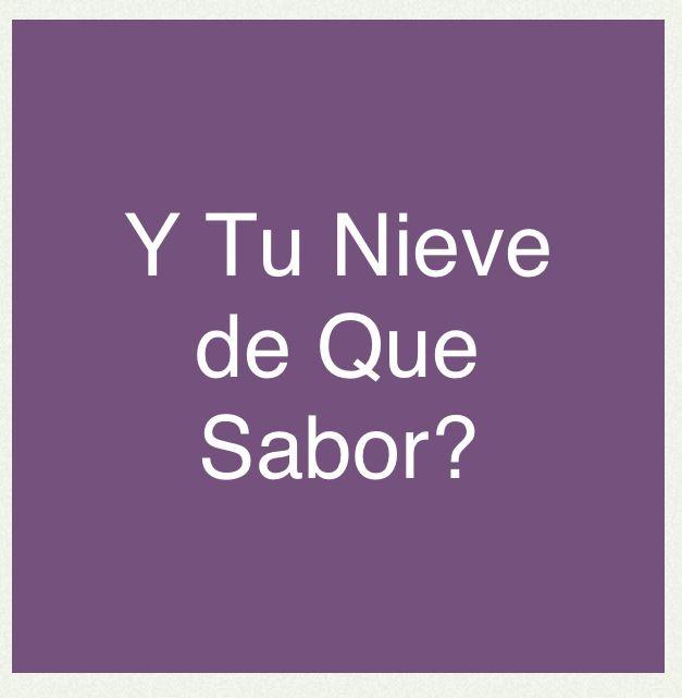 Y tu Nieve? #español #frases