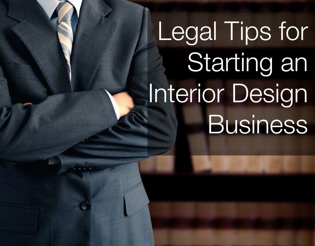 Legal Tips For Starting An Interior Design Business