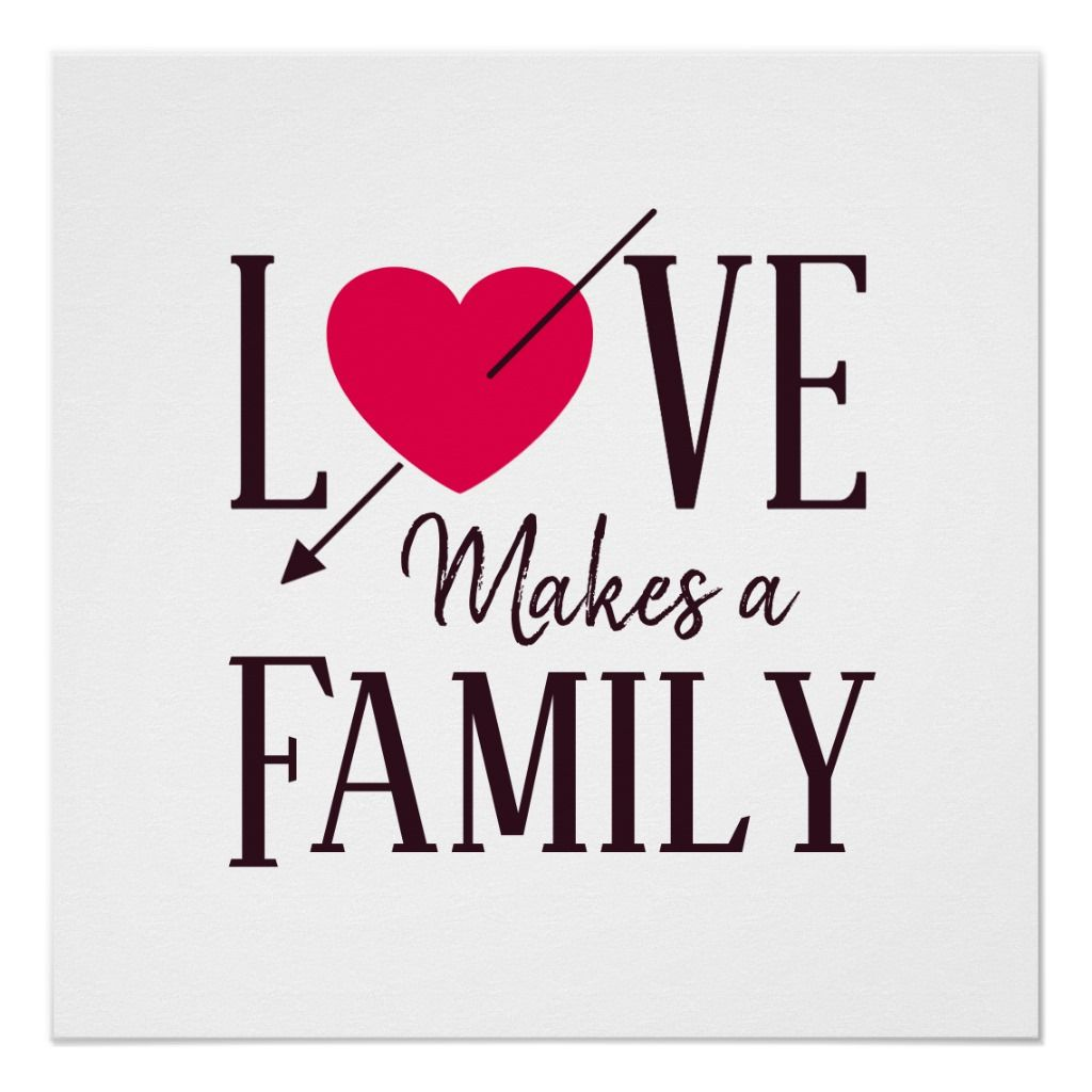Love Makes a Family - Adoption Gift Poster   Zazzle.com