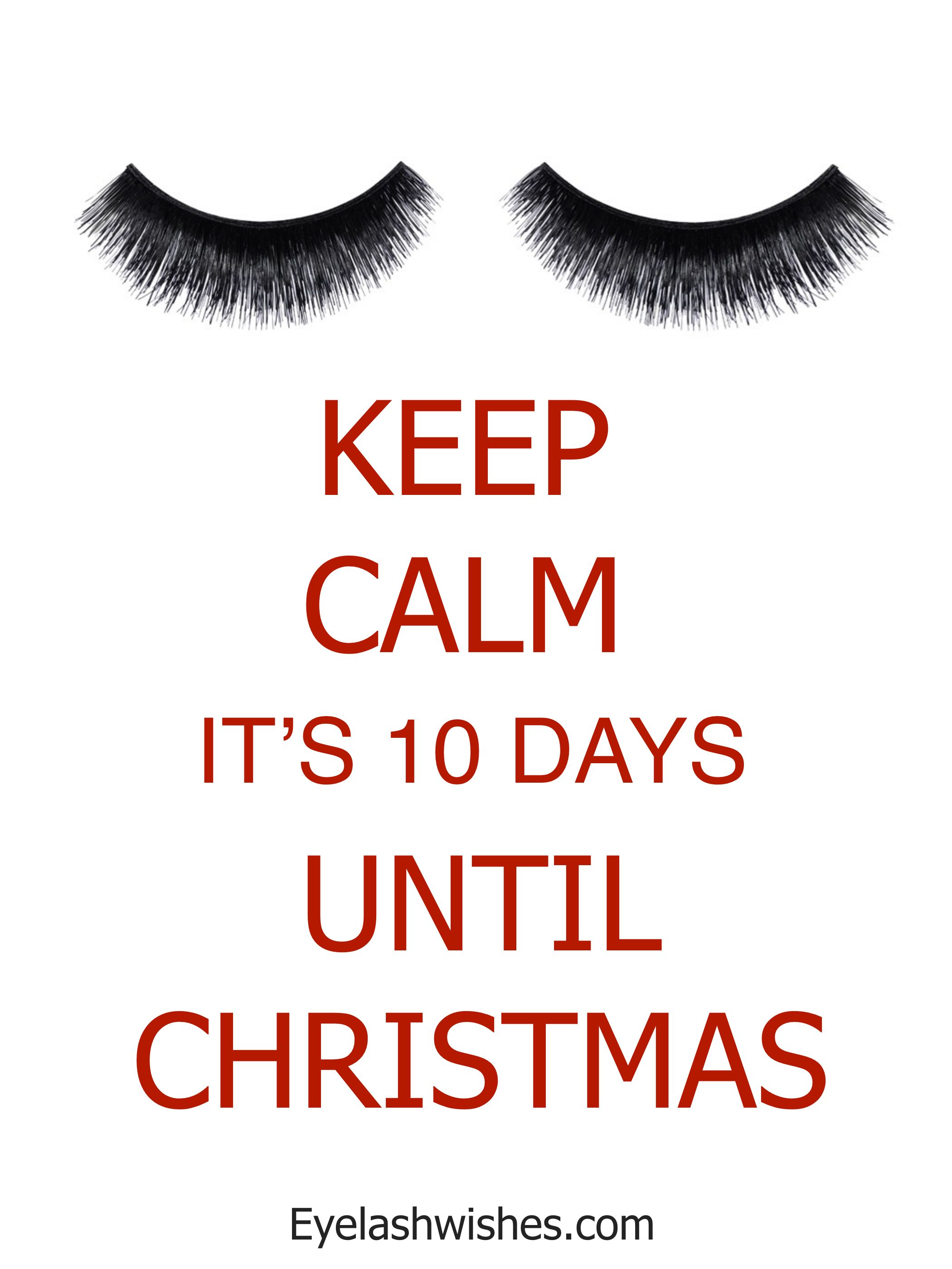 keep calm its 10 days until christmas lash christmas xmas wwweyelashwishescom wwweyelashwishescouk