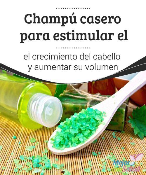 Champú Casero Para Estimular El Crecimiento Del Cabello Y Aumentar Su Volumen Mejor Con Salud Crecimiento Del Cabello Champú Para Crecimiento De Cabello Champú Casero