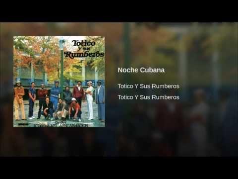 """""""Noche Cubana""""  - TOTICO"""