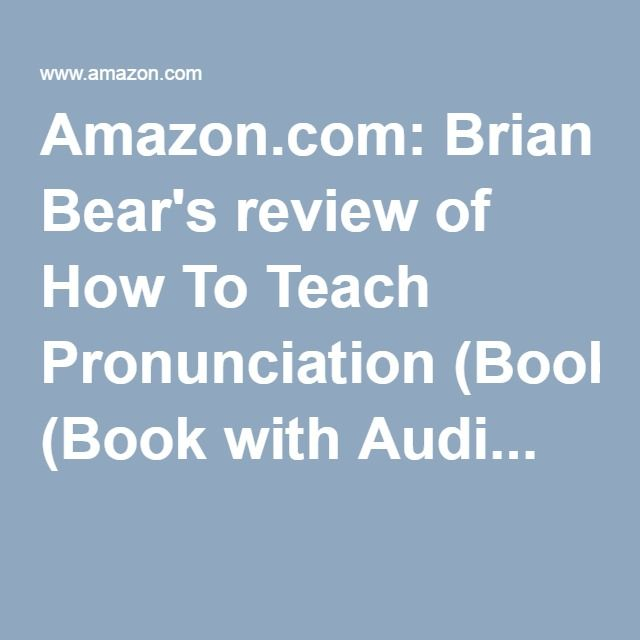 Amazoncom Brian Bears Review Of How To Teach Pronunciation Book - Audi pronunciation