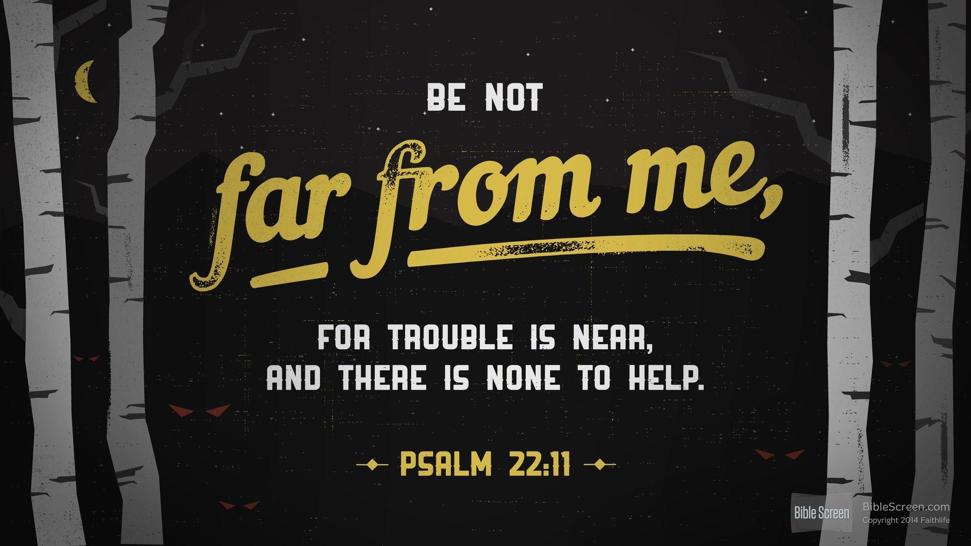 Psalm 22:11 (ESV) - Biblia.com | Psalm 22, Psalms, Scripture verses