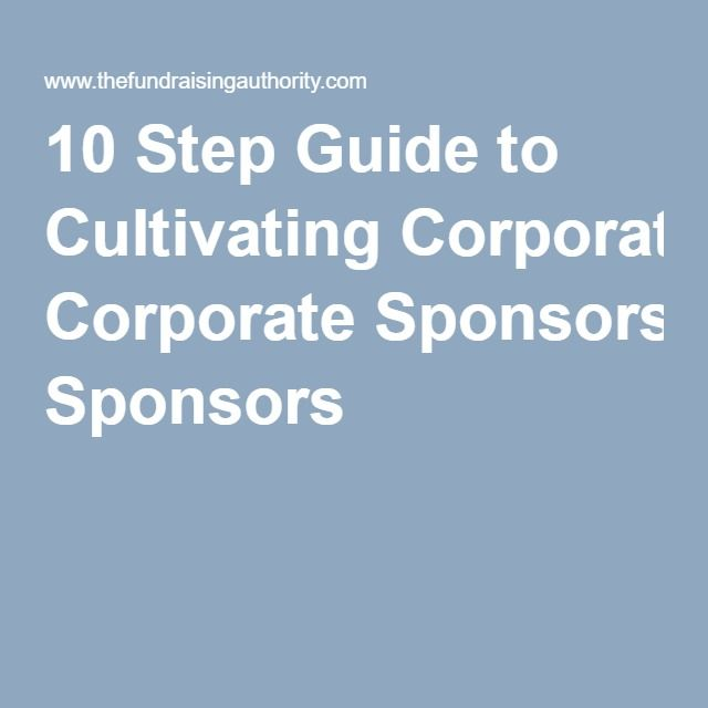10 Step Guide to Cultivating Corporate Sponsors Fundraising