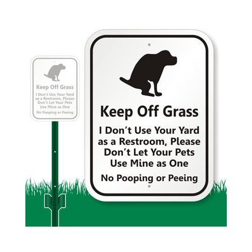 Keep Off Grass I Don T Use Your Yard As A Restroom Please Don T