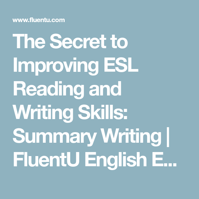 The secret to improving esl reading and writing skills summary the secret to improving esl reading and writing skills summary writing fluentu english educator thecheapjerseys Image collections