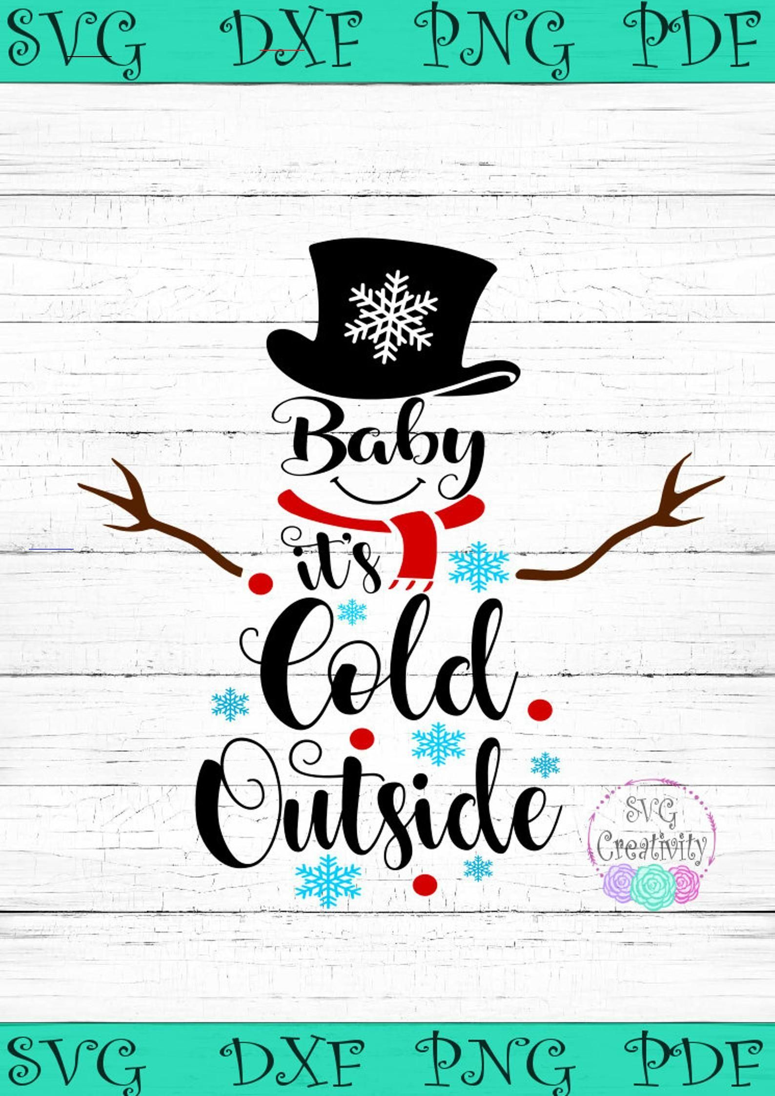 Baby It's Cold Outside SVG, Cold Outside Snowman SVG, Baby