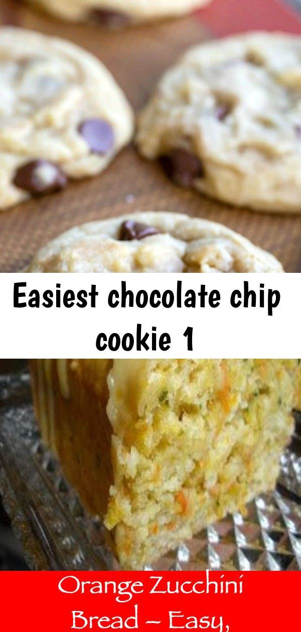 Easiest chocolate chip cookie 1 Easy homemade chocolate chip cookie recipe Orange Zucchini Bread  Easy Inexpensive And Extremely Delicious  Family meal recipes Cocktail m...