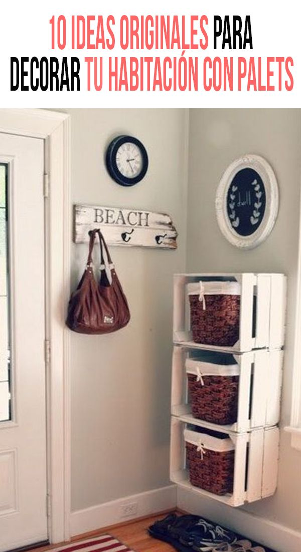 10 ideas originales para decorar tu habitaci n con palets for Decoracion de casas con objetos reciclados