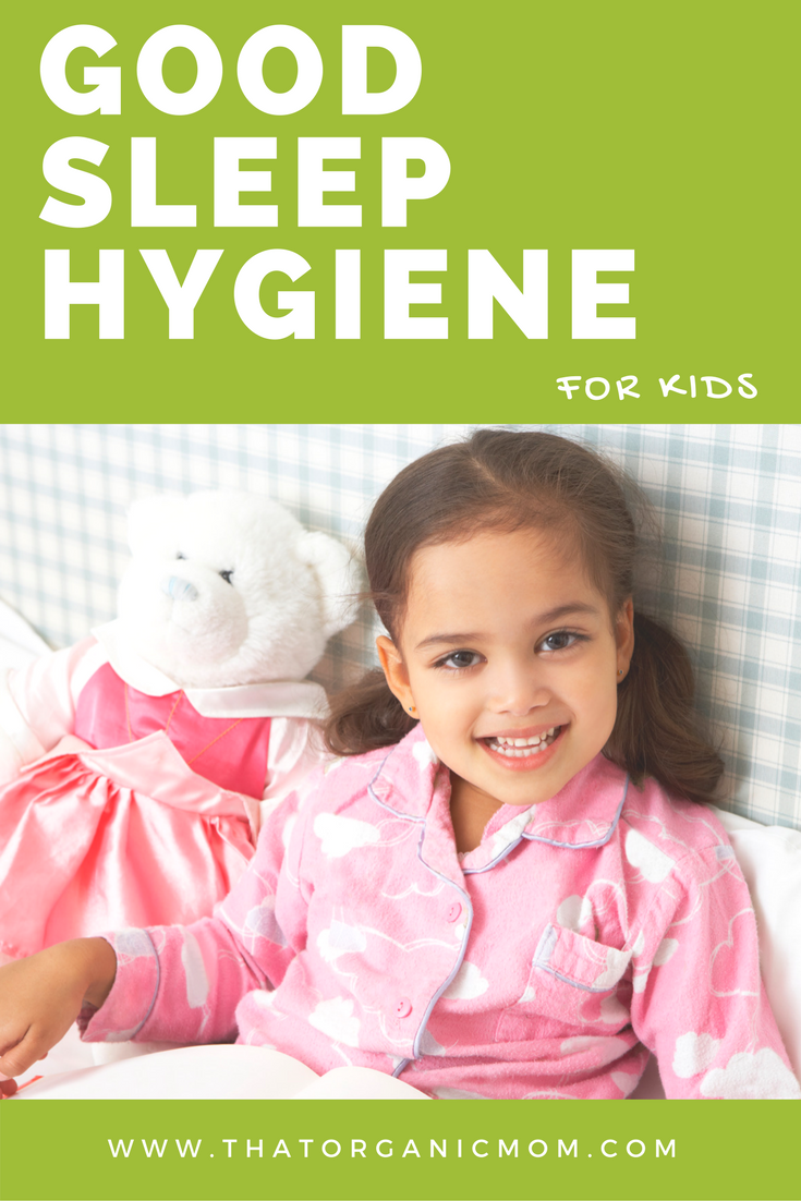 Good Sleep Hygiene for kids is easy and will help you get some Z's. sleep hygiene is the key to sweet dreams