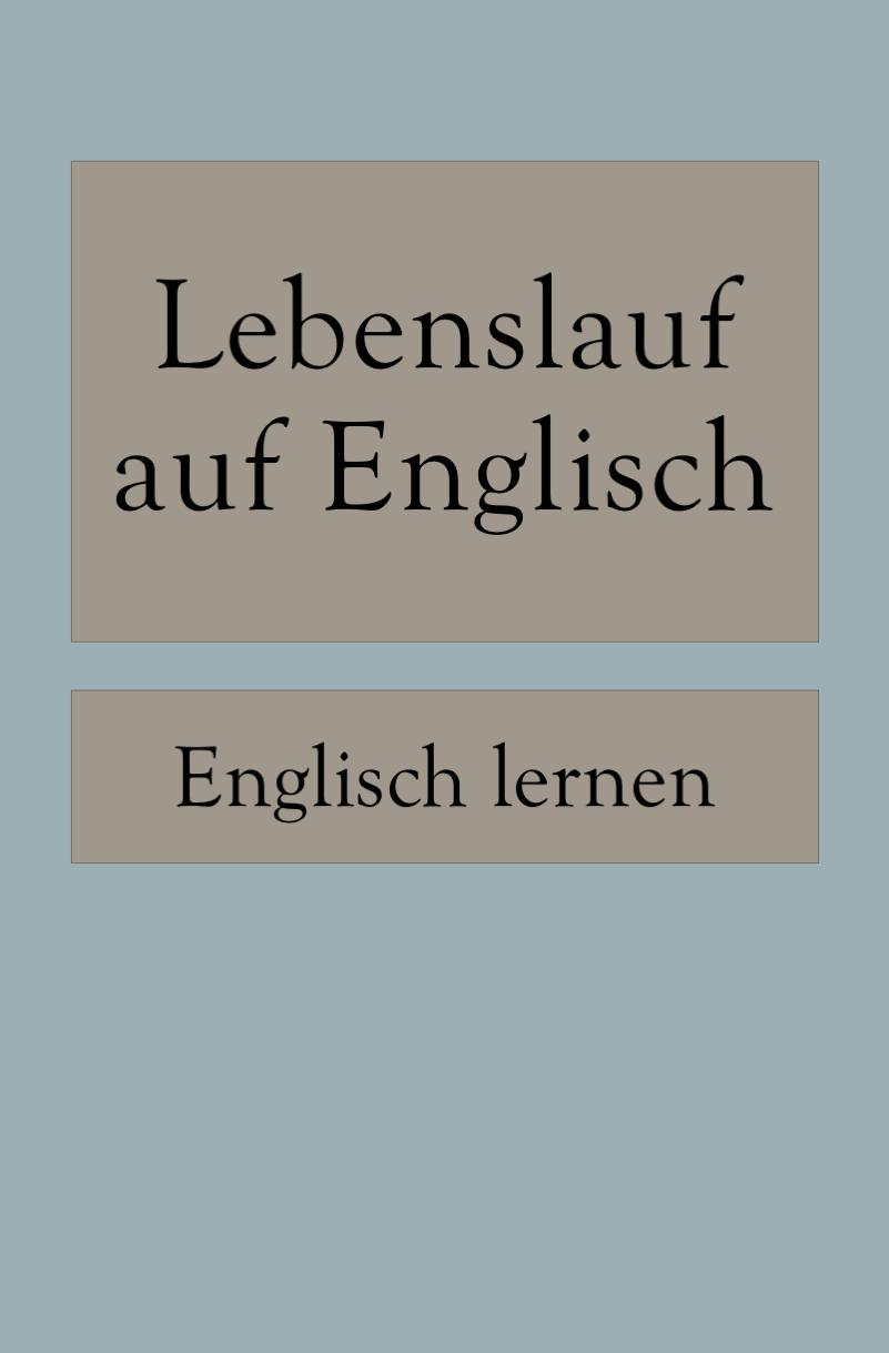 Bewerbung Auf Englisch Lebenslauf Cv Mit Vorlage Lebenslauf Auf Englisch Englisch Lernen Lebenslauf