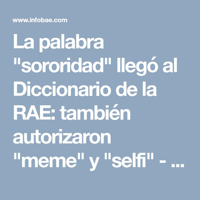 La Palabra Sororidad Llegó Al Diccionario De La Rae