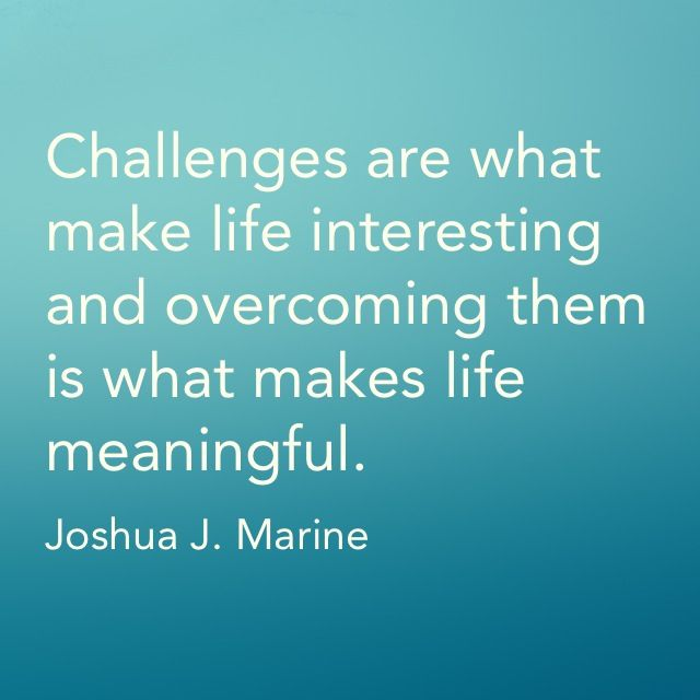 Motivational Quotes About Life Challenges: Overcoming Challenges Quote