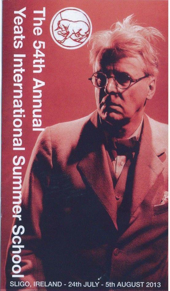 The 54th International Yeats Summer School - Sligo, Ireland.  http://www.yeatsinternationalsummerschool.com/