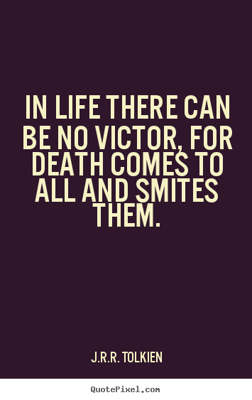 Tolkien Quotes On Death QuotesGram Tolkien Pinterest Tolkien Unique Jrr Tolkien Quotes