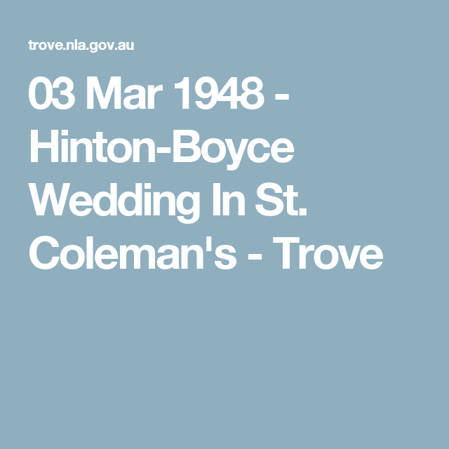 03 Mar 1948 - Hinton-Boyce Wedding In St. Coleman's - Trove