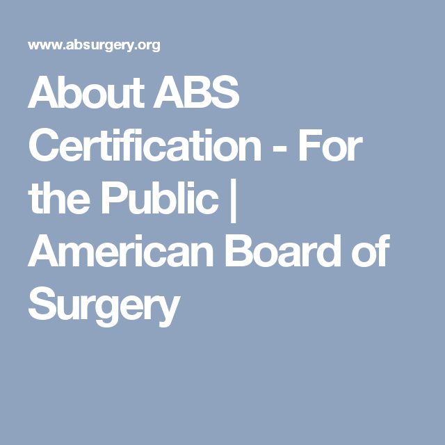 About ABS Certification - For the Public | American Board of Surgery ...