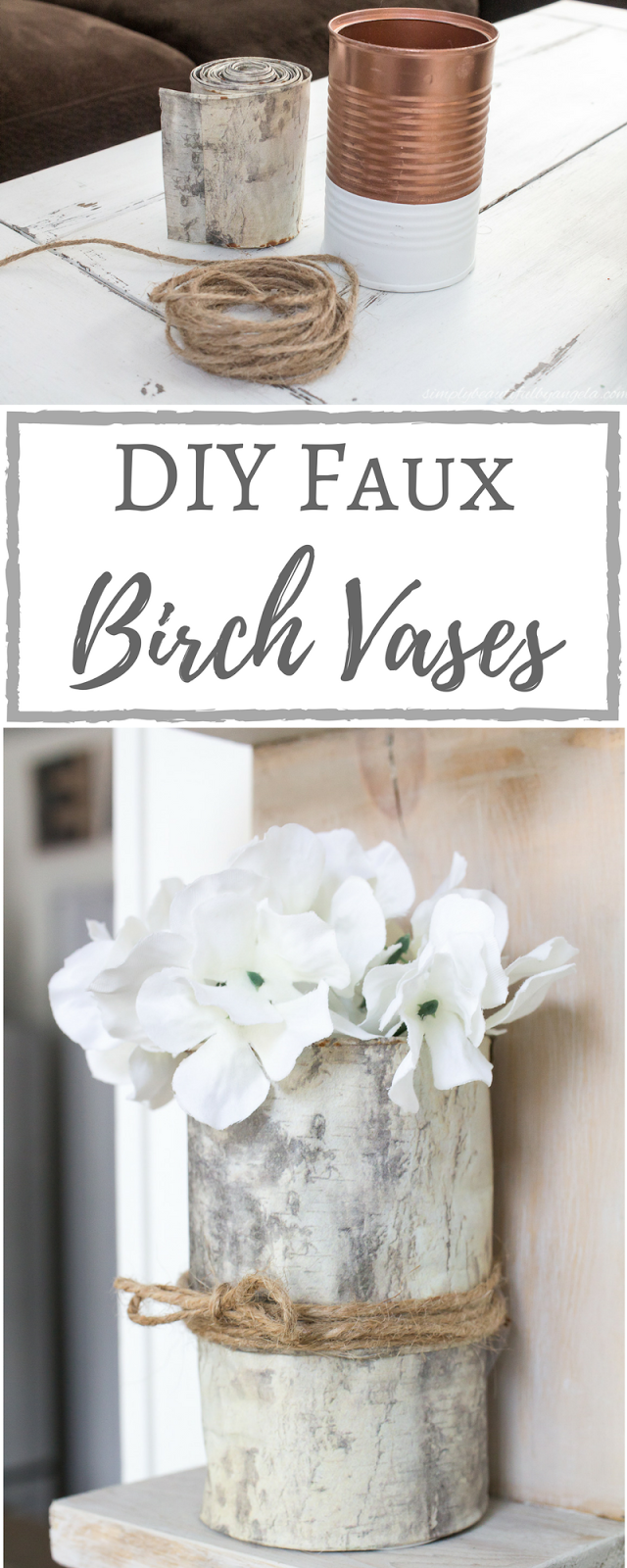 Simply Beautiful by Angela: DIY Birch Vases From Tin Cans