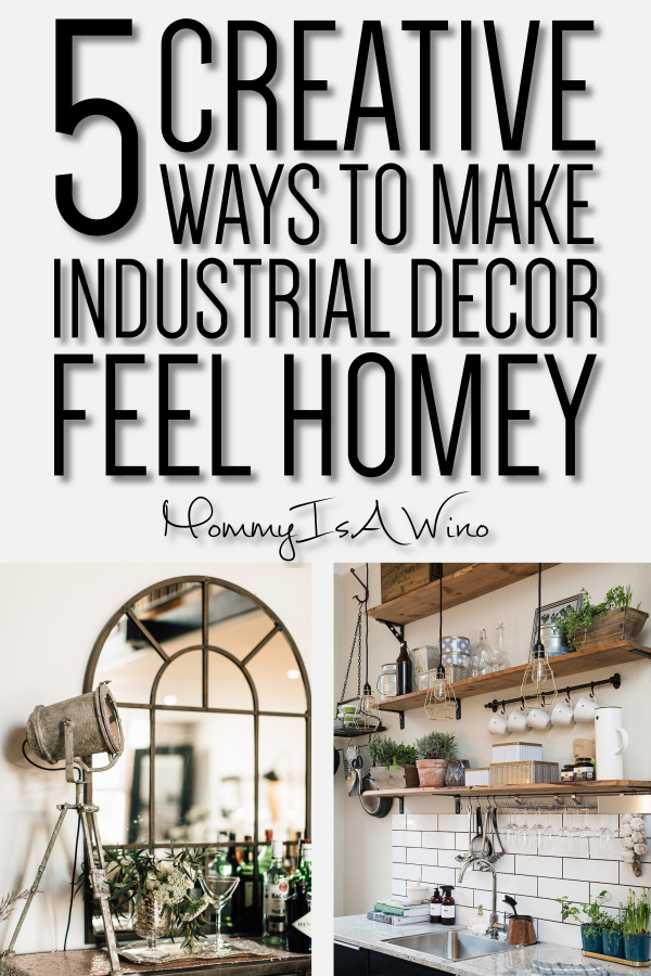 10 Ways To Pull Off Industrial Farmhouse Decor – Mommy Thrives