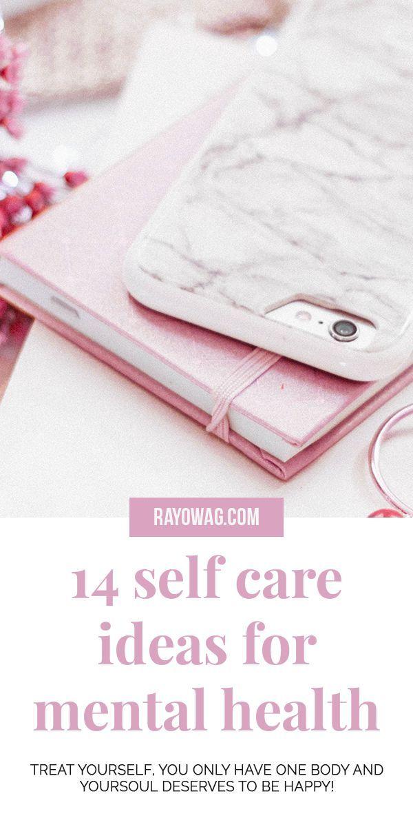 14 self care ideas for mental health - Treat your brain!   Rayowag