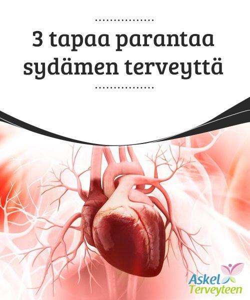 3 tapaa parantaa #sydämen #terveyttä   Paras aika hoitaa #sydäntäsi on juuri nyt -sillä ei ole väliä, mikä ikäsi on.  #Terveellisetelämäntavat
