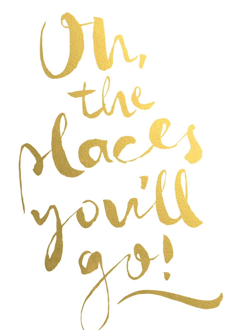 Oh The Places You\'ll Go Inspirational Art. Gold & Silver Foil Dr ...