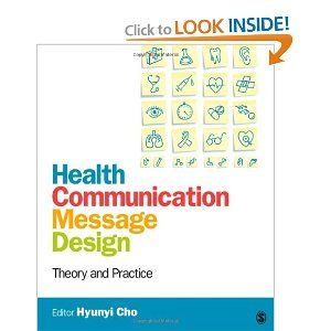 Health Communication Message Design: Theory and Practice