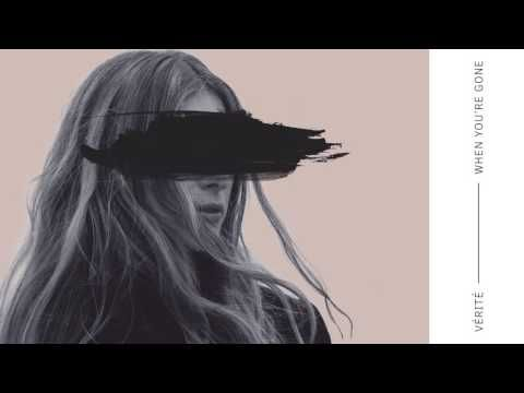Verite- When You're Gone
