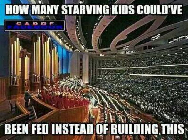 "and the temples and the churches and all the other ""over consumption"" of the religious organizations?  total and complete bullshit!  feed, clothe, educate, lift up and help humans in need, you hypocrites!  Jesus did NOT confer with the wealthy and the elite. read your bible, that you love so much!"