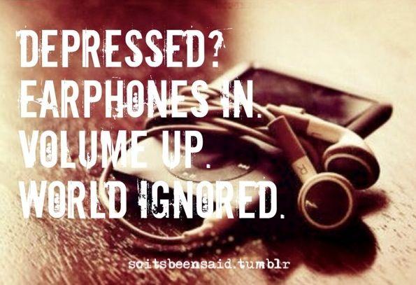 Quotes Quote Quotation Quotations Depressed Headphones In Music Up