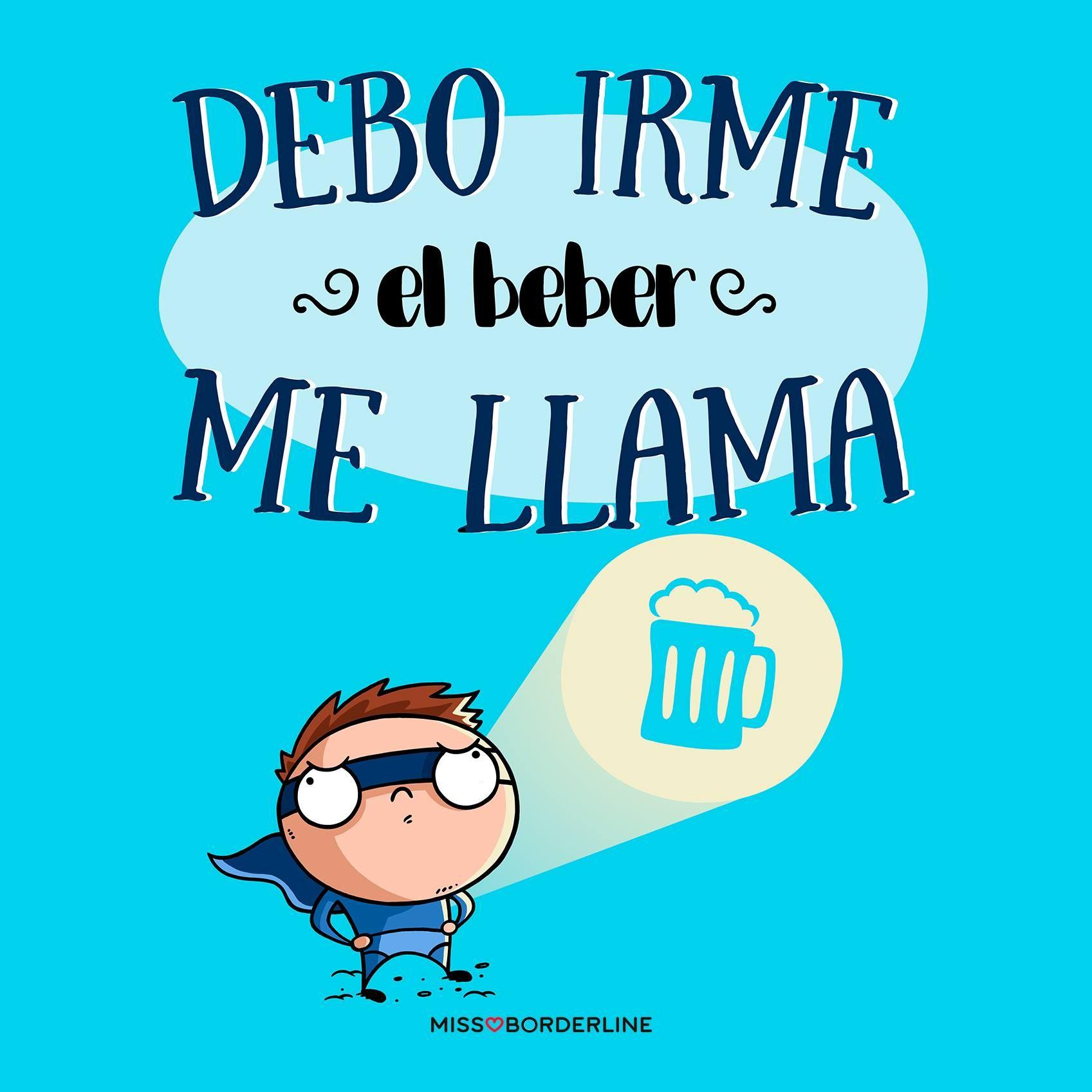 Debo Irme El Beber Me Llama Beber Funny Quotes