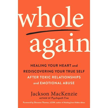 Whole Again : Healing Your Heart and Rediscovering